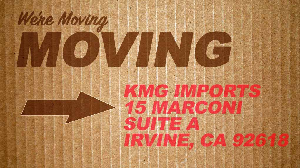 KMG Imports is moving to 15 Marconi Suite A Irvine CA 92618